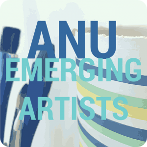 ANU - Emerging Artist Support Scheme Exhibition - 17 Aug to 7 Sept